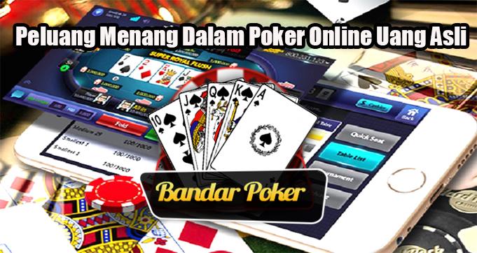 Peluang Menang Dalam Poker Online Uang Asli
